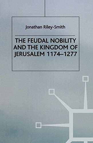9780333063798: Feudal Nobility and the Kingdom of Jerusalem, 1174-1277
