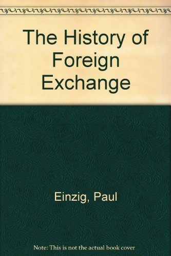 The History of Foreign Exchange Einzig, Paul