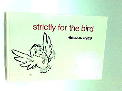 9780333065679: Strictly for the Bird