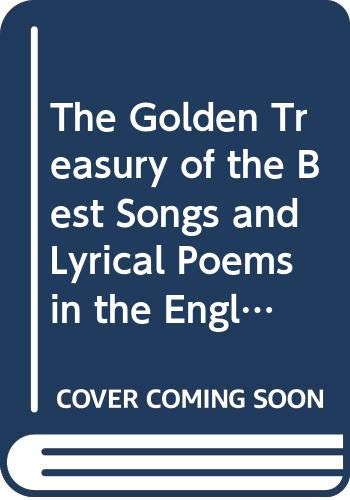 9780333067352: THE GOLDEN TREASURY OF THE BEST SONGS AND LYRICAL POEMS IN THE ENGLISH LANGUAGE: WITH A FIFTH BOOK SELECTED BY L.BINYON
