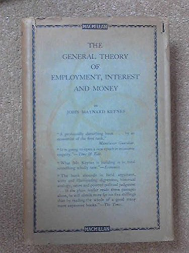 General Theory of Employment, Interest and Money: John Maynard Keynes