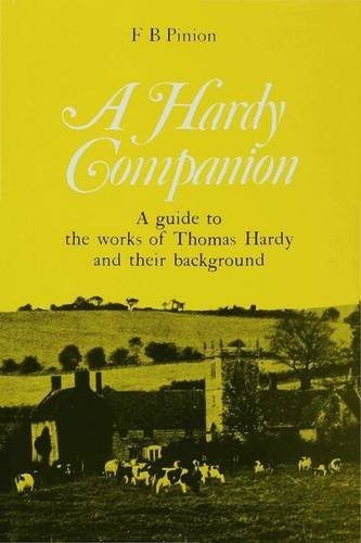 A Hardy Companion. A Guide to the Works of Thomas Hardy and Their Background