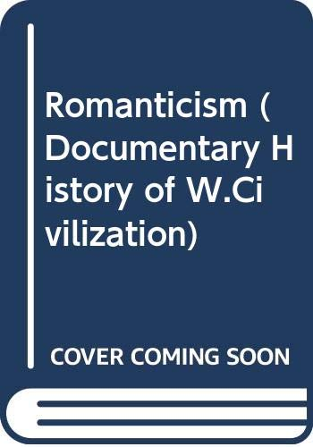 9780333073940: Romanticism (Documentary History of W.Civilization)