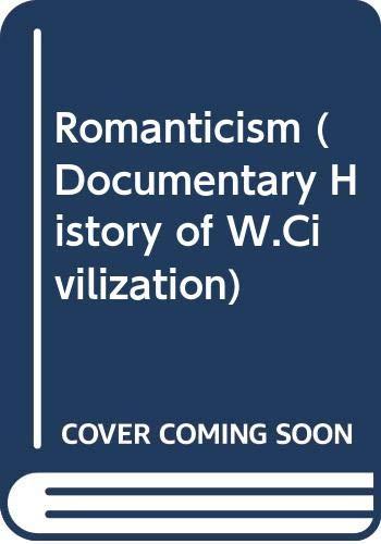 9780333073940: Romanticism (Documentary History of W.Civilization)