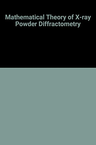 9780333074428: Mathematical Theory of X-Ray Powder Diffractometry