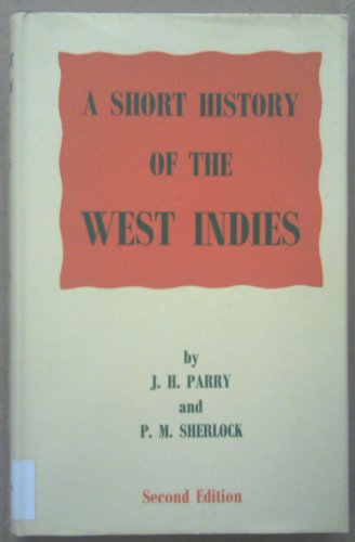 Short History of the West Indies: Parry, J. H.,