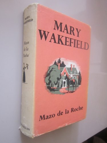 9780333076521: Mary Wakefield (Whiteoaks Series)