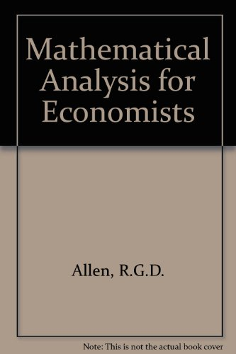 Mathematical Analysis For Economists.: Allen, R. G.
