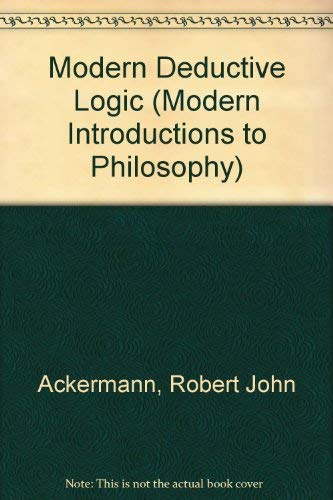Modern deductive logic;: An introduction to its techniques and significance (Modern introductions...