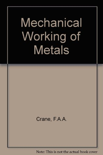 Mechanical Working of Metals: Crane, F. A.