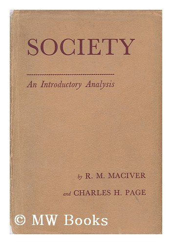 Society: An Introductory Analysis: Maciver, R.M. and