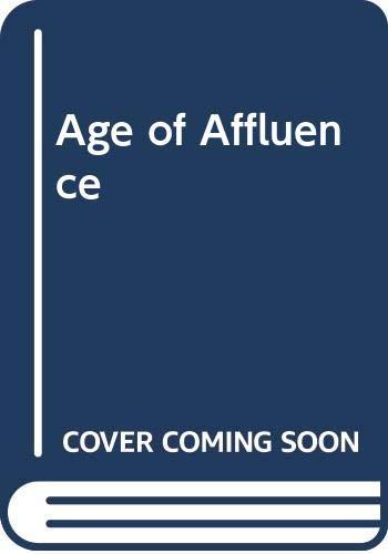 9780333092675: Age of Affluence