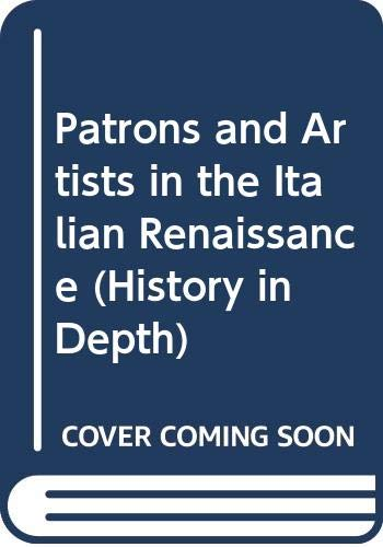 9780333093917: Patrons and Artists in the Italian Renaissance (History in Depth) (English and Italian Edition)