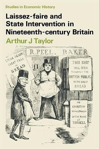 Laissez-faire and State Intervention in Nineteenth Century Britain