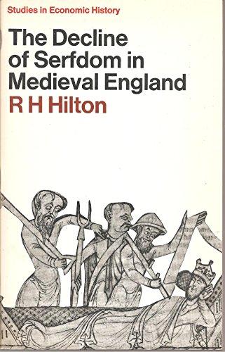 The Decline of Serfdom in Medieval England:: Hilton, R.H