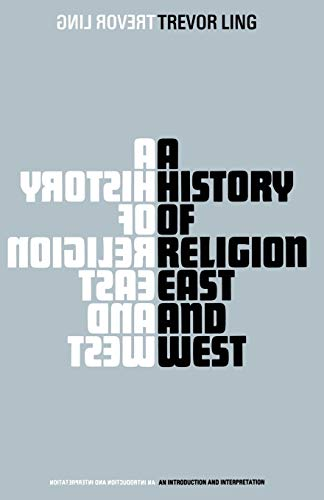9780333101728: A History of Religion East and West: An Introduction and Interpretation (Macmillan Student Editions)