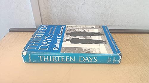 Thirteen Days: A Memoir of the Cuban Missile Crisis: Robert F. Kennedy