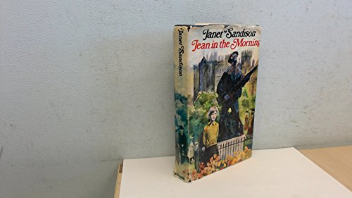 Jean in the Morning (The First Book of An Apology for the Life of Jean Robertson Series) (0333105389) by Janet Sandison
