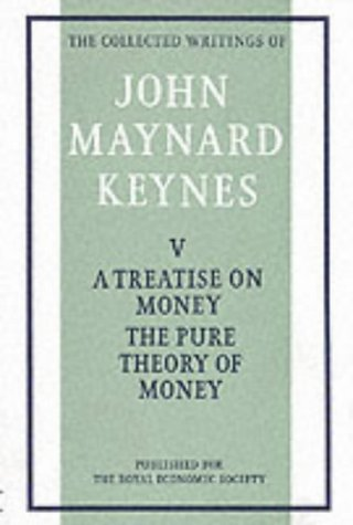 Treatise on Money: v. 1: The Pure Theory of Money (Collected works of Keynes)