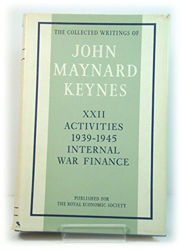 9780333107324: The Activities 1939-1945: v. 22: Internal War Finance (Collected works of Keynes)