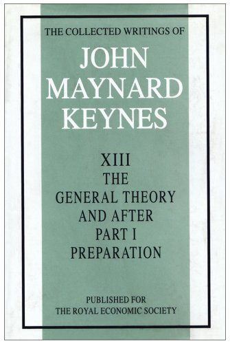 9780333107348: The Collected Writings John Maynard Keynes XIII The General Theory and After Part 1 Preparation (v. 13)