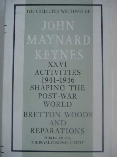 9780333107379: The Activities 1941-1946: v. 26: Shaping the Post-War World- Bretton Woods and Reparations (Collected works of Keynes)