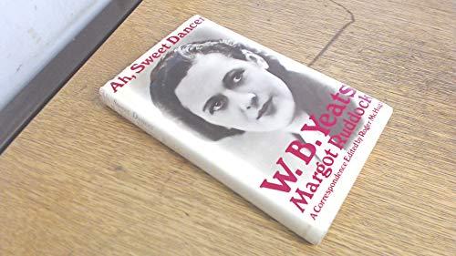 9780333107836: Ah, Sweet Dancer: W.B.Yeats, Margot Ruddock; A Correspondence