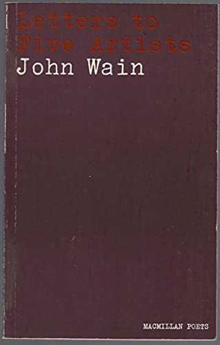 Letters to Five Artists: Wain, John