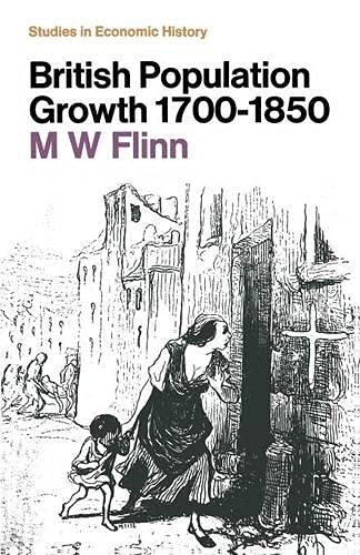 British Population Growth 1700 - 1850.: Flinn, Michael