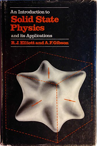 An Introduction to Solid State Physics and: Elliott, Roger James,