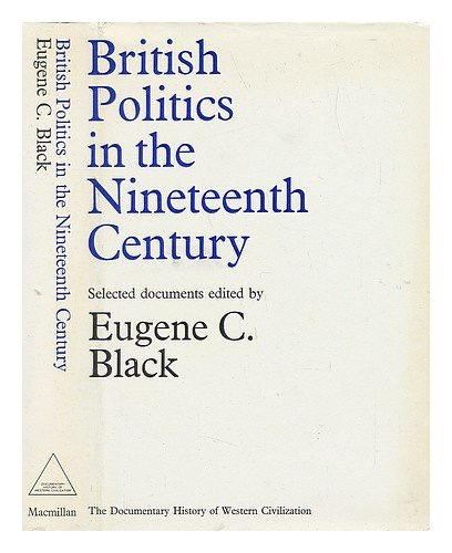 9780333111697: British Politics in the Nineteenth Century (Documentary History of W.Civilization)