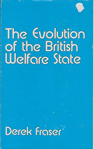 9780333111826: The Evolution of the British Welfare State: A History of Social Policy Since the Industrial Revolution