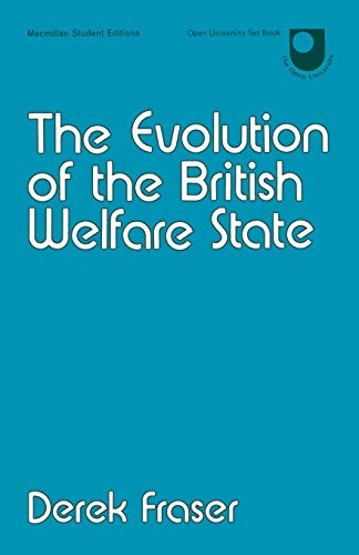 9780333111895: The Evolution of the British Welfare State: A History of Social Policy Since the Industrial Revolution