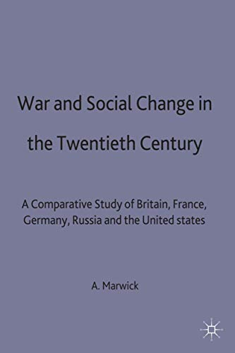 9780333112489: War and Social Change in the Twentieth Century: A Comparative Study of Britain, France, Germany, Russia and the United States