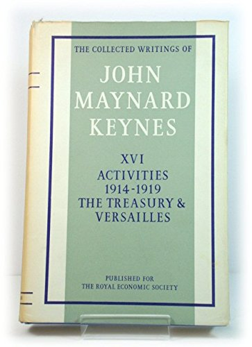 The Collected works of John Maynard Keynes - Volume 16 : The Activities 1914-1919, The Treasury a...