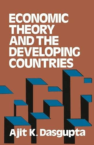 Economic theory and the developing countries: Dasgupta, Ajit K.