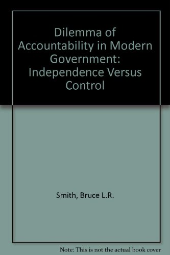 9780333116906: Dilemma of Accountability in Modern Government: Independence Versus Control