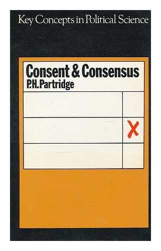 9780333117880: Consent & Consensus - Key Concepts In Political Science