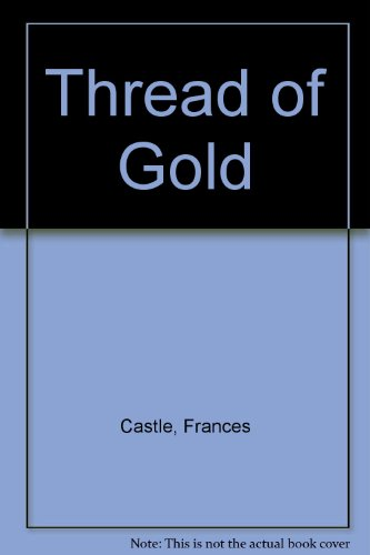 THE THREAD OF GOLD: Castle Frances