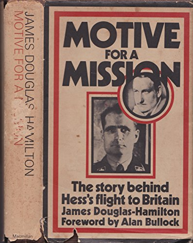 9780333122600: Motive for a Mission: The Story Behind Hess's Flight to Britain