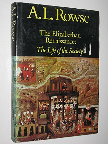 9780333125342: The Elizabethan Renaissance: The Life of the Society v. 1