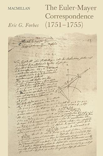 The Euler-Mayer Correspondence (1751-1755). A New Perspective on Eighteenth-Century Advances in the...