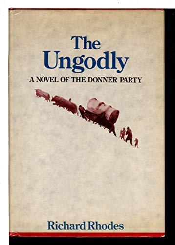 9780333128398: The Ungodly: A Novel of the Donner Party