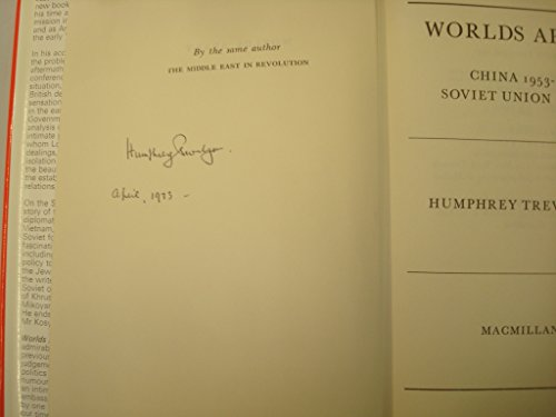 Worlds Apart China 1953-5 Soviet Union 1962-5: Humphrey Trevelyan