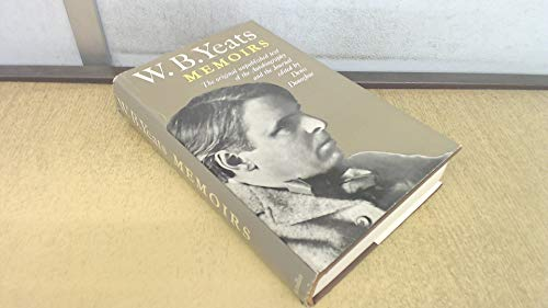 Memoirs [of] W. B. Yeats:Autobiography [and] First: Yeats, W. B.
