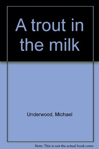 9780333131053: A Trout in the Milk