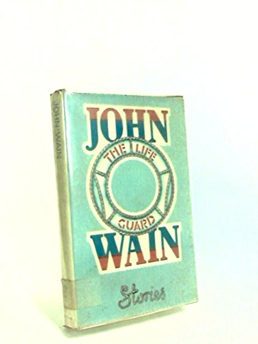 THE LIFE GUARD: STORIES .: Wain, John