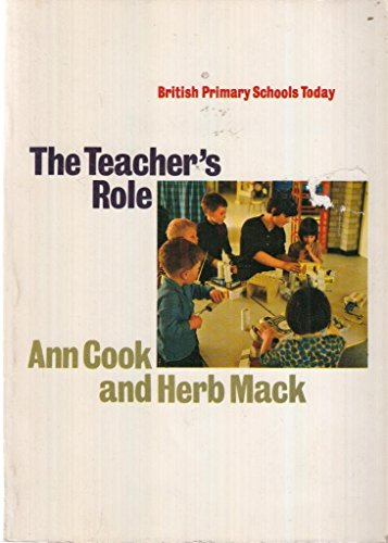 British Primary Schools Today: Teacher's Role: Cook, Ann, Mack,