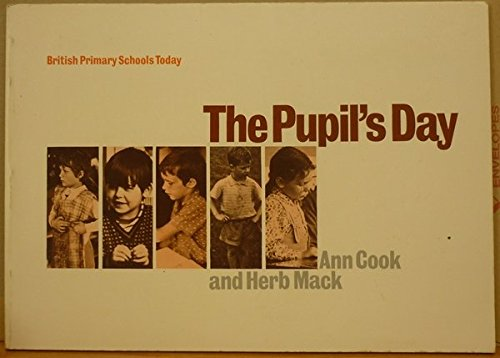 British Primary Schools Today: Pupil's Day: Cook, Ann; Mack,