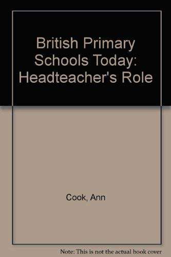 Headteacher's Role British Primary Schools Today: Cook Ann &